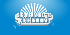 Sigortam.net'te Çifte İndirim!