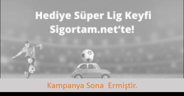 Süper Lig Keyfi Sigortam.net'ten Hediye!