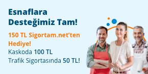 Esnaflarımıza Tam Destek Sigortam.net'ten!